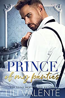 Prince of my Panties (Royal Package) by [Lili Valente]