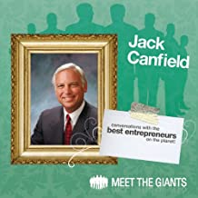 Jack Canfield - America's #1 Success Coach: Conversations With The Best Entrepreneurs On The Planet