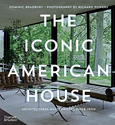 Compare Textbook Prices for The Iconic American House: Architectural Masterworks Since 1900 Illustrated Edition ISBN 9780500022955 by Bradbury, Dominic,Powers, Richard
