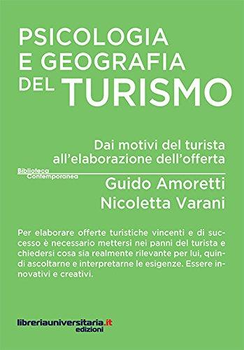 Psicologia e geografia del turismo. Dai motivi del turista all'elaborazione dell'offerta