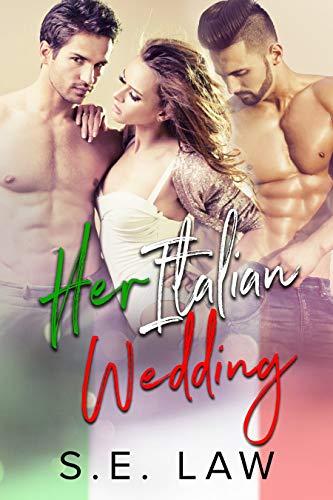 Her Italian Wedding: A Forbidden MFM Menage Romance (Sweet Treats Book 9)