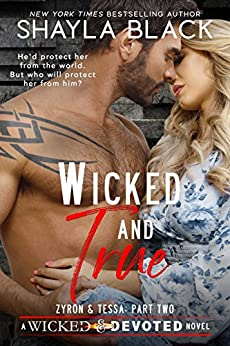 Wicked and True (Zyron and Tessa, Part Two) (Wicked & Devoted Book 4) by [Shayla Black]
