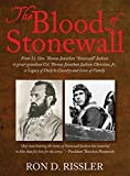 The Blood of Stonewall: From Lt. Gen. Thomas Jonathan Stonewall Jackson to great-grandson Col. Thomas Jonathan Jackson Christian, Jr., A Legacy of Duty to Country and Love of Family