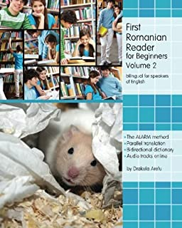 First Romanian Reader for beginners, Volume 2: bilingual for speakers of English Level A2 (Graded Romanian Readers) (Romanian and English Edition)