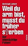 Christoph Lohfert: Weil du arm bist, musst du früher sterben