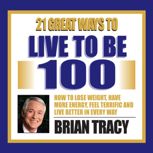 21 Great Ways to Live to be 100 audiobook cover art