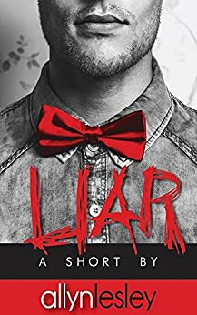 Liar: A Short Story by [allyn lesley, Sixxis Design, Hot Tree Editing]