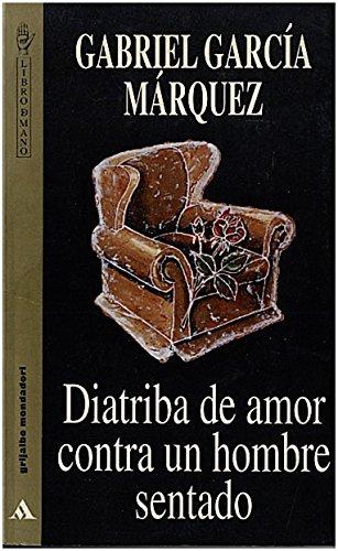 Diatriba de amor contra un hombre sentado (Libro de mano)