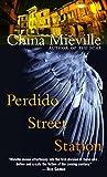 Perdido Street Station (Bas-Lag Book 1)