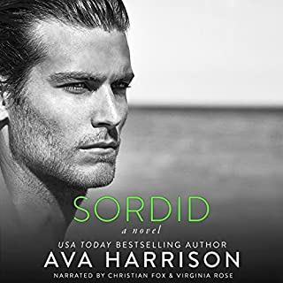 Sordid     A Novel              By:                                                                                                                                 Ava Harrison                               Narrated by:                                                                                                                                 Virginia Rose,                                                                                        Christian Fox                      Length: 7 hrs and 33 mins     2 ratings     Overall 4.5