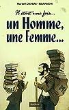 Il était une fois… un Homme, une Femme… (Tome1)