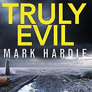 Truly Evil     When every suspect has a secret, how do you find the killer?              By:                                                                                                                                 Mark Hardie                               Narrated by:                                                                                                                                 Rupert Holliday-Evans                      Length: 9 hrs and 17 mins     2 ratings     Overall 3.0