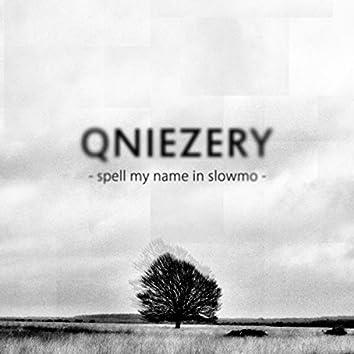 Spell My Name In Slomo