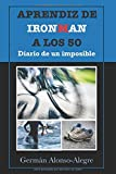 Aprendiz de Ironman a los 50. Diario de...