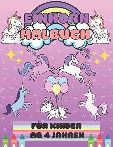 Einhorn Malbuch für Kinder ab 4 Jahren: Tolles Weihnachtsgeschenk für Mädchen