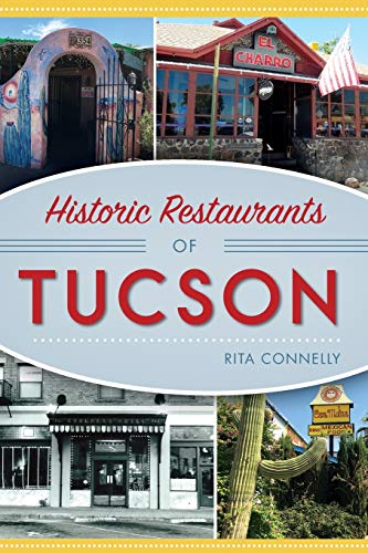 Historic Restaurants of Tucson (American Palate)