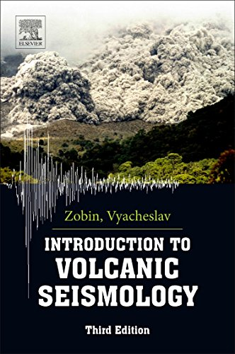 Introduction to Volcanic Seismology (Volume 6) (Developments in Volcanology (Volume 6))