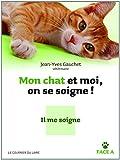 Mon chat et moi, on se soigne ! : Je le soigne / Il me soigne