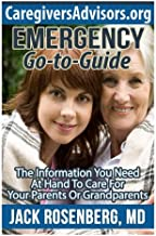 Emergency Go-to-Guide: The Information You Need at Hand to Care for Your Parents or Grandparents