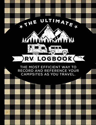 The Ultimate RV Logbook: The best RVer travel logbook for logging RV campsites and campgrounds to reference later. An amazing tool for RVing, ... Plaid Cover Edition (Matte Finish), Band 3)
