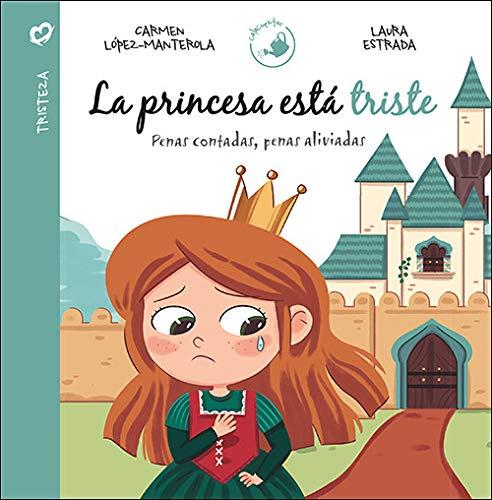 La princesa está triste: Penas contadas, penas aliviadas (Calacuentos)
