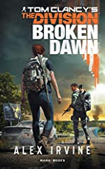 Tom Clancy's The Division – Broken Dawn – version française d'Alexander c. Irvine