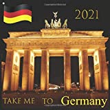 Take Me To Germany: 2021 Germany Wall Calendar by Calendar 2021, 12 Month, European Travel Destination