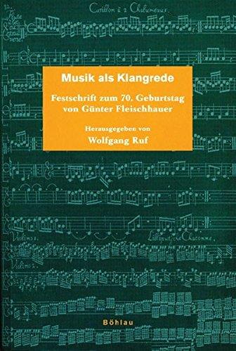 Musik als Klangrede: Festschrift zum 70. Geburtstag von Günter Fleischhauer