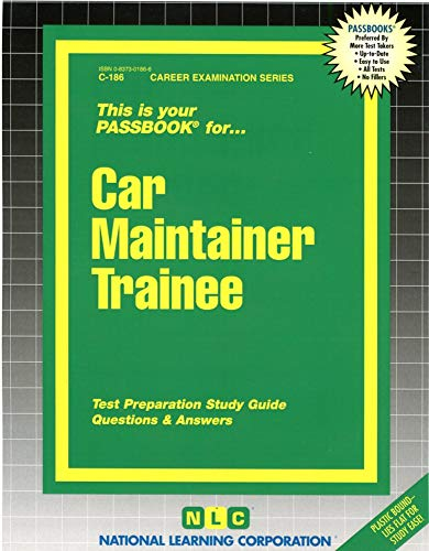 Car Maintainer Trainee: Passbooks Study Guide (Career Examination)