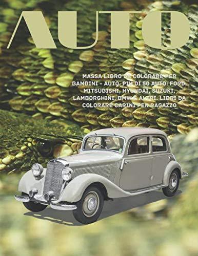 Massa libro da colorare per bambini - Auto. Più di 50 auto: Ford, Mitsubishi, Hyundai, Suzuki, Lamborghini, BMW e altri. Libri da colorare carini per ragazzo