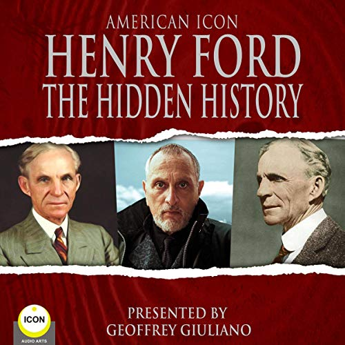 American Icon Henry Ford: The Hidden History cover art