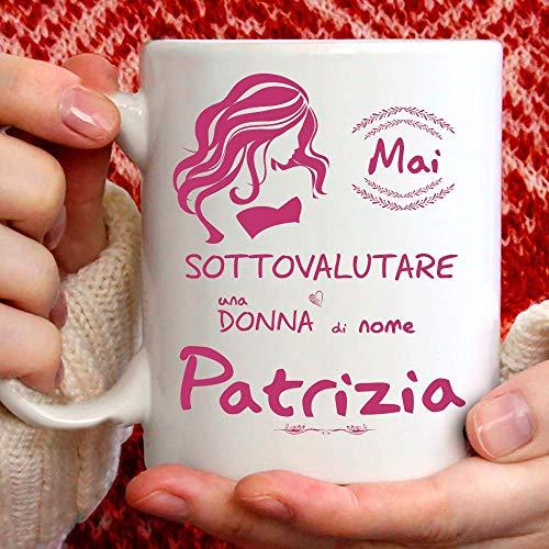 Taza Patricia divertida apta para desayuno, té, tisana, café o capuchino. Taza personalizada: nunca subestimar a una mujer de nomePatricia. También como idea de regalo original y simpática