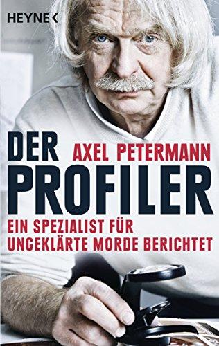 Der Profiler: Ein Spezialist für ungeklärte Morde berichtet
