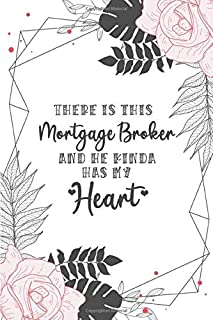 There Is This Mortgage Broker And He Kinda Has My Heart: Best Birthday Gifts for Broker, Custom Blank Lined Notebook Gift ...