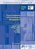 Il Core Competence e il Core Curriculum del logopedista (Metodologie Riabilitative in Logopedia Vol. 18)