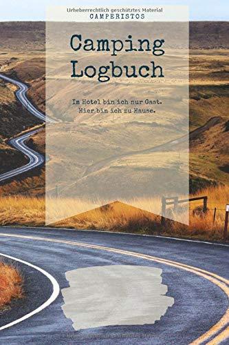 Camping Logbuch: Reisetagebuch   Campingtagebuch für den Zelt, Camper, Caravan, Reisemobil, Wohnwagen, Wohnmobil Urlaub, Bikepacking   Reisejournal   Notizbuch