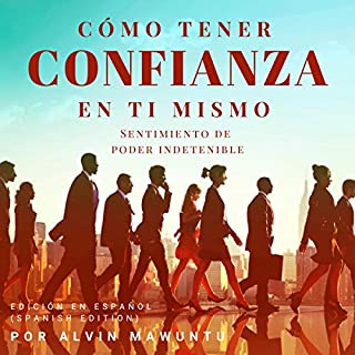 Cómo tener confianza en ti mismo [How to Become Confident] audiobook cover art
