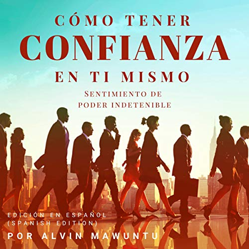 Cómo tener confianza en ti mismo [How to Become Confident] audiobook cover art