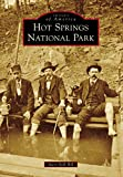 Image: Hot Springs National Park (Images of America) | Kindle Edition | by Mary Bell Hill (Author). Publisher: Arcadia Publishing (November 10, 2014)