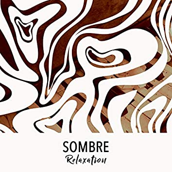 # Sombre Relaxation