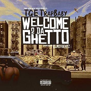 Welcome 2 Da Ghetto