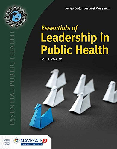 Compare Textbook Prices for Essentials of Leadership in Public Health Illustrated Edition ISBN 9781284111484 by Rowitz, Louis
