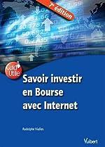 Savoir investir en Bourse avec Internet de Rodolphe Vialles