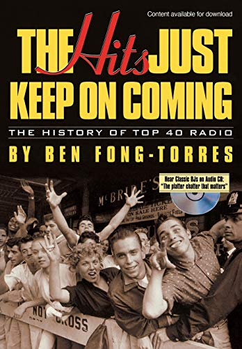 The Hits Just Keep On Coming: The History of Top 40 Radio
