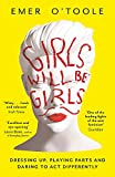 Girls Will Be Girls - Dressing Up, Playing Parts and Daring to Act Differently
