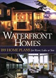 Waterfront Homes: 189 Home Plans for River, Lake or Sea
