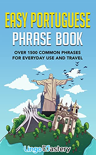 Easy Portuguese Phrase Book: Over 1500 Common Phrases For Everyday Use And Travel (English Edition)