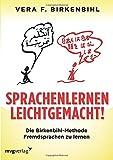 Sprachenlernen leichtgemacht!: Die Birkenbihl-Methode Fremdsprachen zu lernen - Vera F. Birkenbihl