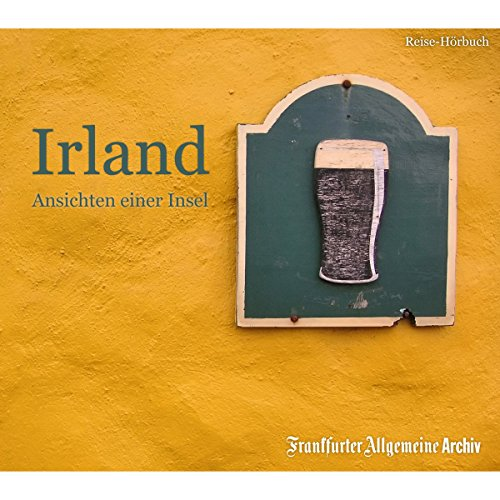 Irland: Ansichten einer Insel                   By:                                                                                                                                 div.                               Narrated by:                                                                                                                                 Markus Kästle,                                                                                        Uta Kienemann-Zaradic,                                                                                        Olaf Pessler                      Length: 2 hrs and 29 mins     Not rated yet     Overall 0.0