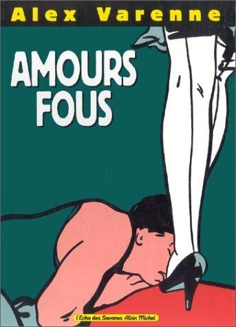 Amours fous de Alex Varenne (7 février 1991) Album
